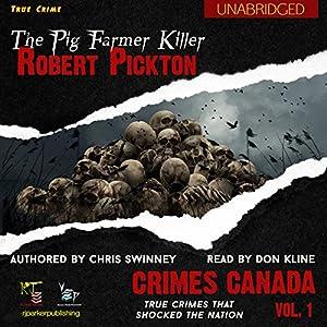Robert Pickton: The Pig Farmer Killer Audiobook