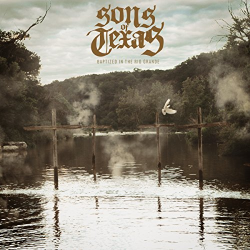 Sons of Texas-Baptized On The Rio Grande-CD-FLAC-2015-FORSAKEN Download