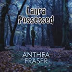 Laura Possessed | Anthea Fraser