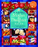 The Barefoot Book of Mother and Daughter Tales (Barefoot Books)