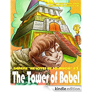 Children's Picture Bible: The Tower of Babel (A Picture Book For Young Children And Their Parents) (GENESIS - He Loves Us So Much)