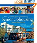 The Senior Cohousing Handbook -- 2nd...