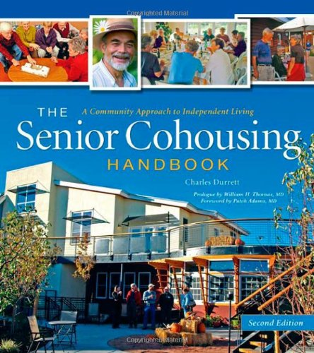 The Senior Cohousing Handbook, 2nd Edition ISBN-13 9780865716117