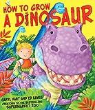 Caryl Hart How to Grow a Dinosaur
