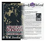 At the Heart of a Tiger: Clemenceau and His World 1841-1929 (0786700009) by Dallas, Gregor