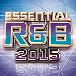Essential R&B 2015 [Explicit]