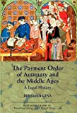 The Payment Order of Antiquity and the Middle Ages: A Legal History (Hart Monographs in Transnational and International Law)