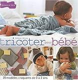 echange, troc Debbie Bliss - Tricoter pour bébé : 20 modèles craquants de 0 à 2 ans