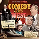 Comedy Goes West  by Bill Morrow, Ed Beloin Narrated by Bing Crosby, Roy Rogers, Red Skelton, Bob Hope, Fred Allen, Jack Benny, Dennis Day