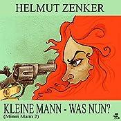 Kleine Mann - was nun? (Minni Mann 2) | Helmut Zenker