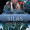 Silas: Mating Season Collection - Wolves of the Rising Sun #5 Audiobook by Kenzie Cox Narrated by Elena Wolfe, Jeffrey Kafer