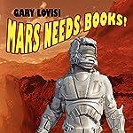 Mars Needs Books! A Science Fiction Novel | Gary Lovisi