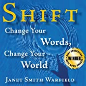 Shift: Change Your Words, Change Your World | [Janet Smith Warfield]
