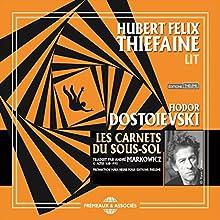 Les carnets du sous-sol | Livre audio Auteur(s) : Fédor Dostoïevski Narrateur(s) : Hubert Félix Thiéfaine