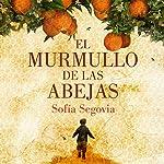 El murmullo de las abejas [The Hum of Bees] | Sofía Segovia