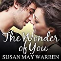 The Wonder of You: Christiansen Family Series, Book 5 Audiobook by Susan May Warren Narrated by Joell A. Jacob