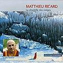La citadelle des neiges | Livre audio Auteur(s) : Matthieu Ricard Narrateur(s) : Matthieu Ricard