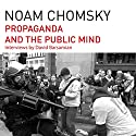 Propaganda and the Public Mind (       UNABRIDGED) by Noam Chomsky, David Barsamian Narrated by Brian Jones