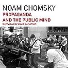 Propaganda and the Public Mind (       UNABRIDGED) by Noam Chomsky, David Barsamian Narrated by Brian Jones