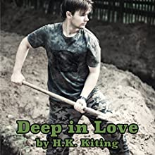 Deep in Love Audiobook by H K Kiting Narrated by K. E. Cooper