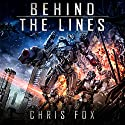 Behind the Lines: Ganog Wars, Book 1 Audiobook by Chris Fox Narrated by Ryan Kennard Burke