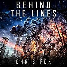 Behind the Lines: Ganog Wars, Book 1 Audiobook by Chris Fox Narrated by Ryan Kennard Burke