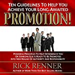 Promotion: Ten Guidelines to Help You Achieve Your Long-Awaited Promotion | Rick Renner