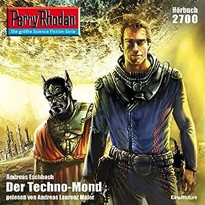 Der Techno-Mond (Perry Rhodan 2700) Hörbuch