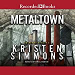 Metaltown | Kristen Simmons