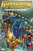 Guardians of the Galaxy: Tomorrow's Avengers - Volume 2
