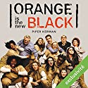 Orange is the new black (       UNABRIDGED) by Piper Kerman Narrated by Rachel Arditi