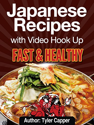 Japanese Recipes - Fast & Healthy With Video Hook-Up