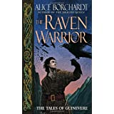 The Raven Warrior: The Tales of Guinevere ~ Alice Borchardt