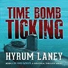 Time Bomb Ticking: Die-Hard Patriots, a Political Thriller Series, Book 1 Hörbuch von Hyrum Laney Gesprochen von: Richard Rieman