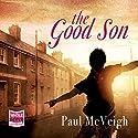 The Good Son Hörbuch von Paul McVeigh Gesprochen von: Paul McVeigh