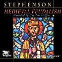Medieval Feudalism (       UNABRIDGED) by Carl Stephenson Narrated by Charlton Griffin