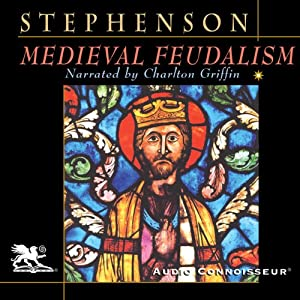 Medieval Feudalism   [Carl Stephenson]