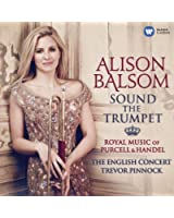 Sound the Trumpet : Royal Music of Handel & Purcell