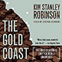 The Gold Coast: The Three Californias Triptych, Book 2 (       UNABRIDGED) by Kim Stanley Robinson Narrated by Stefan Rudnicki