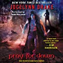 Pray for Dawn: Dark Days, Book 4 (       UNABRIDGED) by Jocelynn Drake Narrated by Todd McLaren