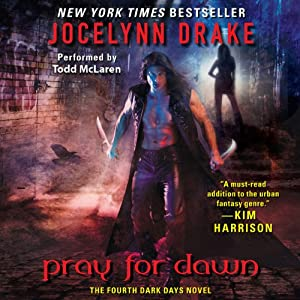 Pray for Dawn: Dark Days, Book 4 | [Jocelynn Drake]