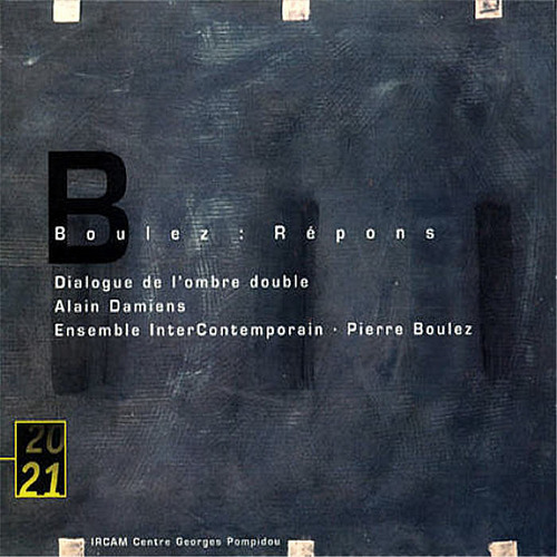 Boulez: Repons, Dialogue de l\'ombre double