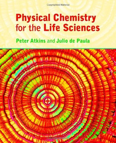Physical Chemistry for the Life Sciences (1st, First Edition) - , by Peter Atkins & Julio de Paula, by Peter Atkins / Julio de Paula
