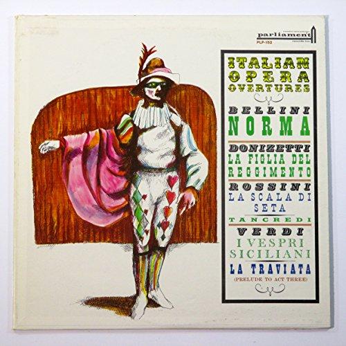 Italian Opera Overtures: Bellini Norma / Donizetti La Figlia Del Reggimento / Rossini La Scala Di Seta, Tancredi / Verdi I Vespri Siciliani, La Traviata (Prelude to Act Three) (Italian Opera Vinyl compare prices)