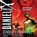 Daniel X: Armageddon: Daniel X, Book 5 Audiobook by James Patterson, Chris Grabenstein Narrated by Milo Ventimiglia