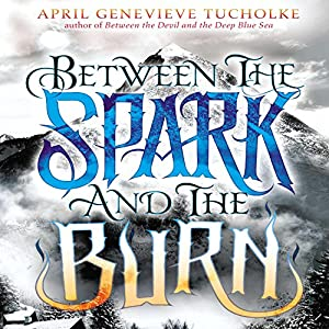 Between the Spark and the Burn Audiobook