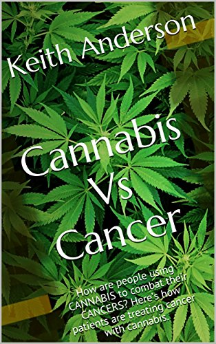 Cannabis Vs Cancer: How are people using CANNABIS to combat their CANCERS? Here