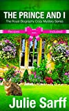 The Prince and I: The Royal Biography Cozy Mystery Series
