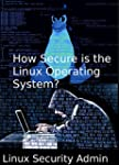 How Secure is the Linux Operating Sys...