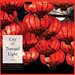 City of Tranquil Light: A Novel | Bo Caldwell